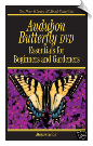 "Audubon Butterflies DVD - Essentials For Beginners and Gardners <br><span style=""color:#1954e9;"">New Item!</span>"